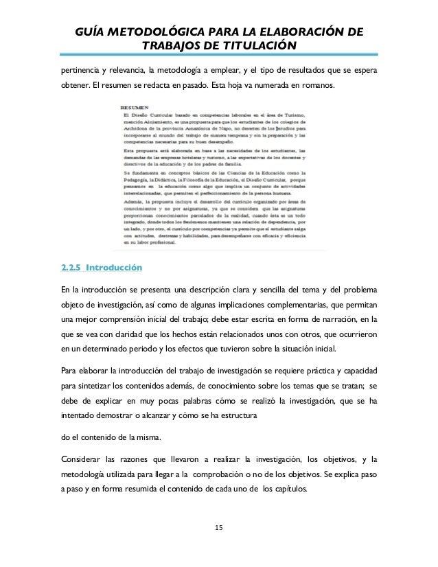 GUÍA METODOLÓGICA PARA LA ELABORACIÓN DE TRABAJOS DE TITULACIÓN          15   pertinencia y relevancia, la metodol...