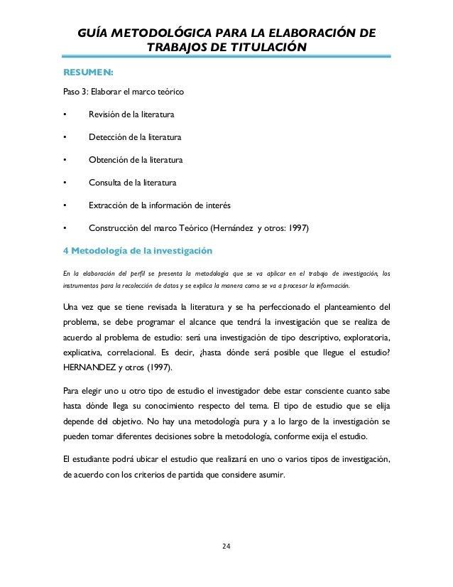 GUÍA METODOLÓGICA PARA LA ELABORACIÓN DE TRABAJOS DE TITULACIÓN          24   RESUMEN: Paso 3: Elaborar el marco t...