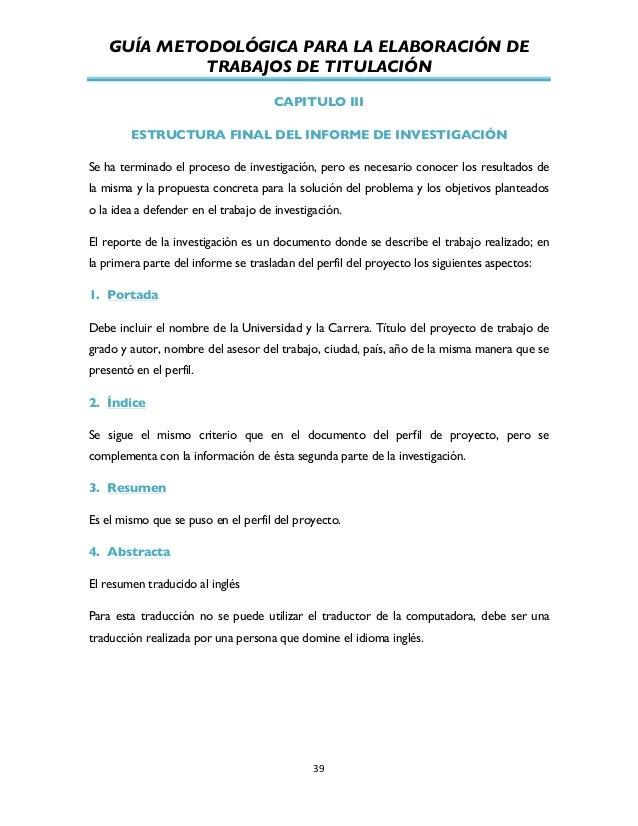 GUÍA METODOLÓGICA PARA LA ELABORACIÓN DE TRABAJOS DE TITULACIÓN          39   CAPITULO III ESTRUCTURA FINAL DEL IN...