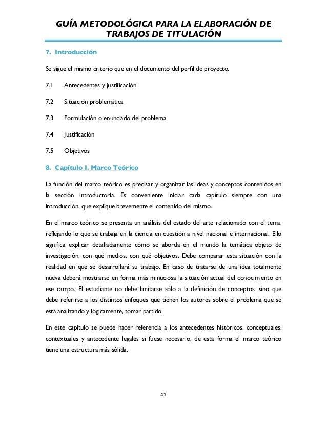 GUÍA METODOLÓGICA PARA LA ELABORACIÓN DE TRABAJOS DE TITULACIÓN          41   7. Introducción Se sigue el mismo cr...