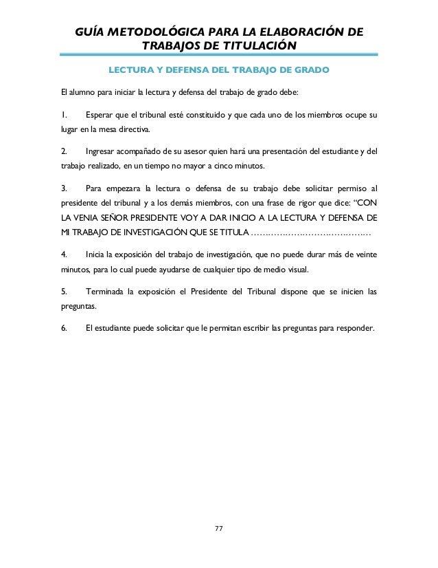 GUÍA METODOLÓGICA PARA LA ELABORACIÓN DE TRABAJOS DE TITULACIÓN          77   LECTURA Y DEFENSA DEL TRABAJO DE GRA...