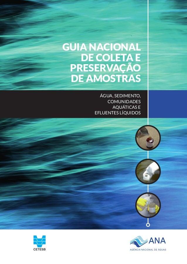 Guia Nacional De Coleta E Preservação De Amostras Água, Sedimento, Comunidades Aquáticas E Efluentes Líquidos