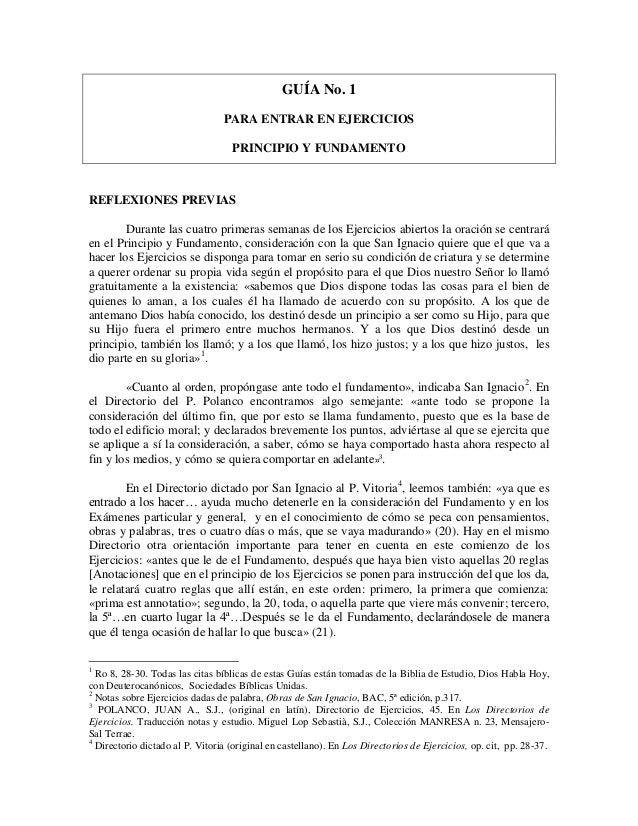 GUÍA No. 1 PARA ENTRAR EN EJERCICIOS PRINCIPIO Y FUNDAMENTO REFLEXIONES PREVIAS Durante las cuatro primeras semanas de los...