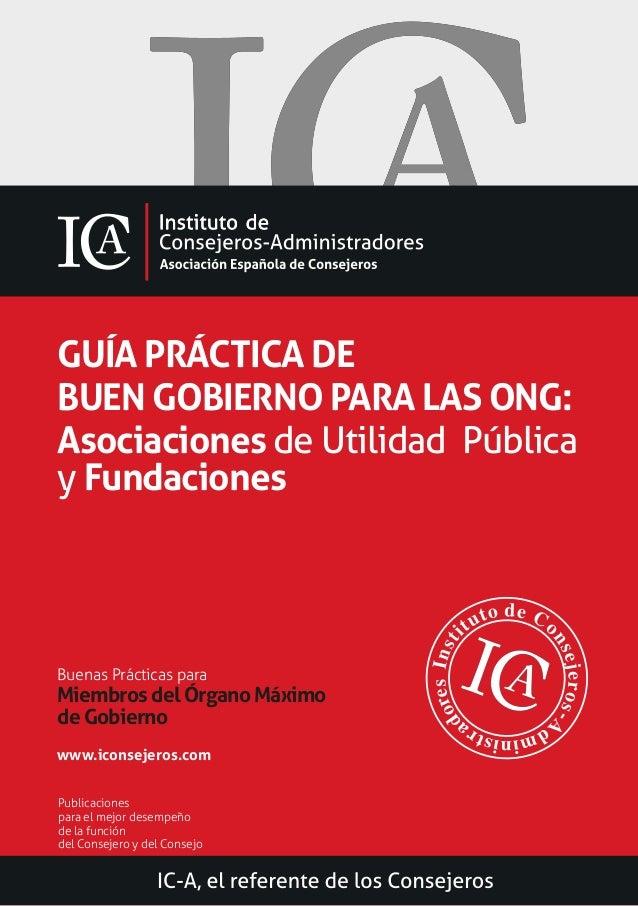 www.iconsejeros.com GUÍA PRÁCTICA DE BUEN GOBIERNO PARA LAS ONG: Asociaciones de Utilidad Pública y Fundaciones Buenas Prá...