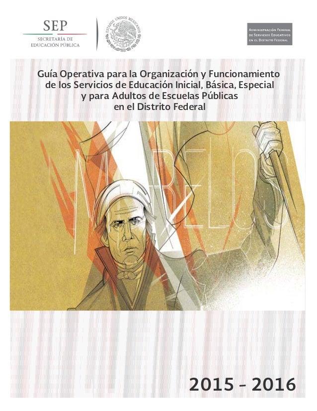Administración Federal de Servicios Educativos en el Distrito Federal Guía Operativa para la Organización y Funcionamiento...