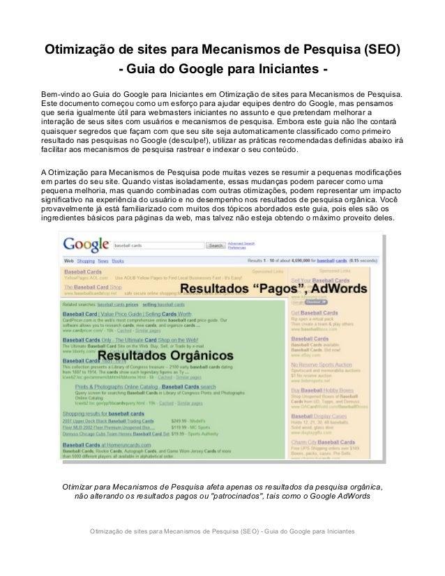 Otimização de sites para Mecanismos de Pesquisa (SEO) - Guia do Google para Iniciantes Bem-vindo ao Guia do Google para In...