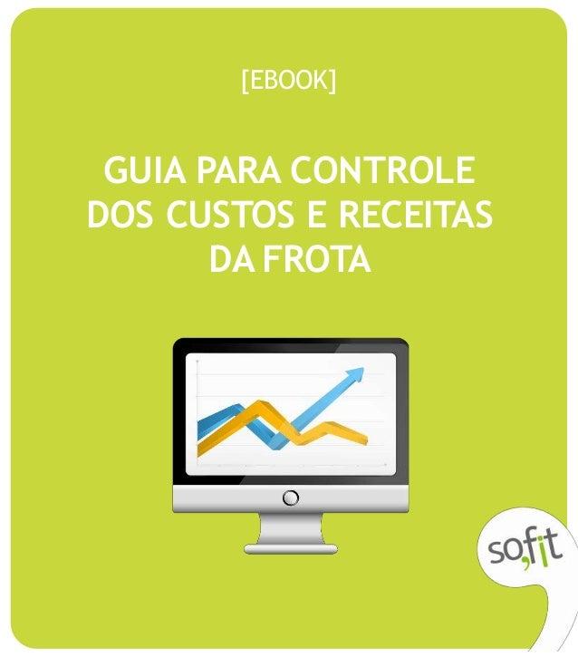 GUIA PARA CONTROLE DOS CUSTOS E RECEITAS DA FROTA [EBOOK]