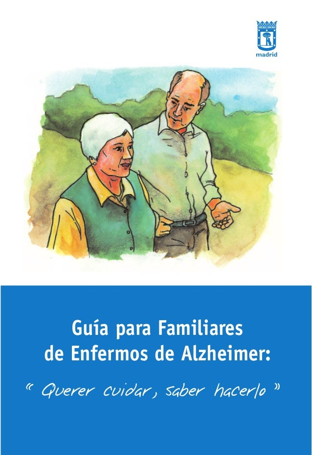 "Guía para Familiares de Enfermos de Alzheimer: ""Querer cuidar, saber hacerlo """
