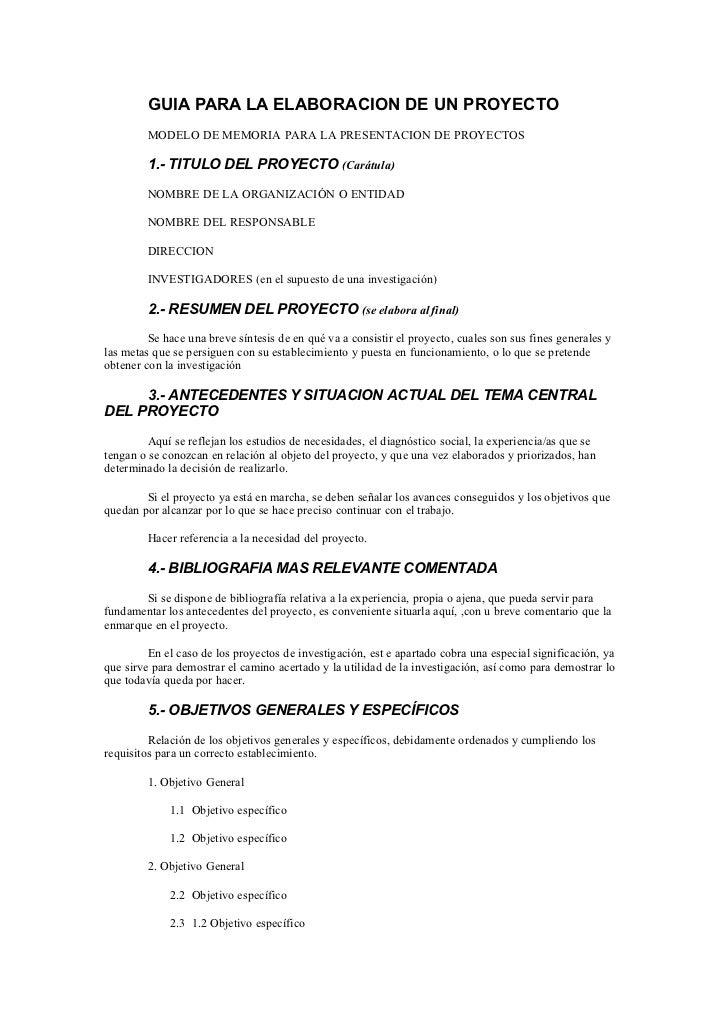 GUIA PARA LA ELABORACION DE UN PROYECTO          MODELO DE MEMORIA PARA LA PRESENTACION DE PROYECTOS           1.- TITULO ...