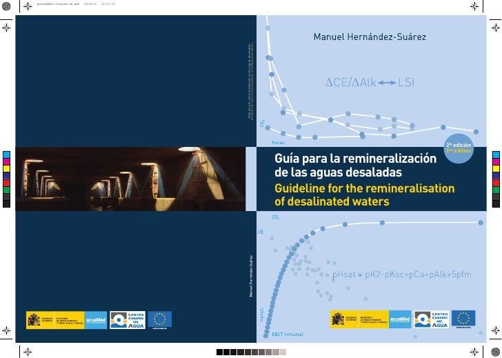 GUÍA PARA LA REMINERALIZACIÓN DE LAS AGUAS DESALADASGUIDELINE FOR THE REMINERALISATION OF DESALINATED WATERS              ...