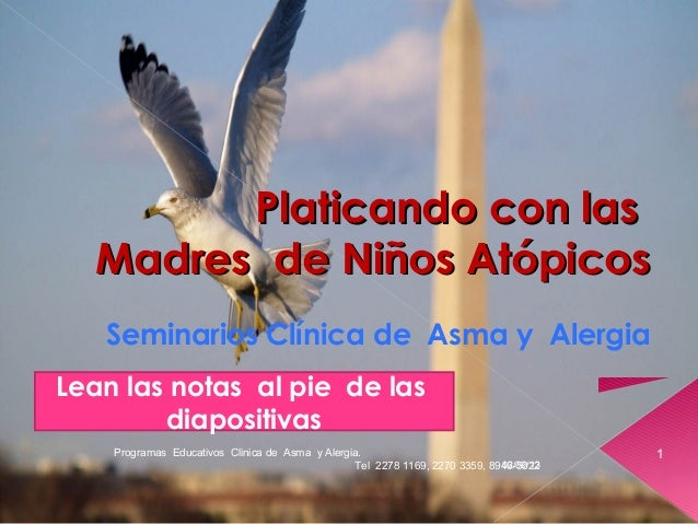 Platicando con lasPlaticando con las Madres de Niños AtópicosMadres de Niños Atópicos Seminarios Clínica de Asma y Alergia...