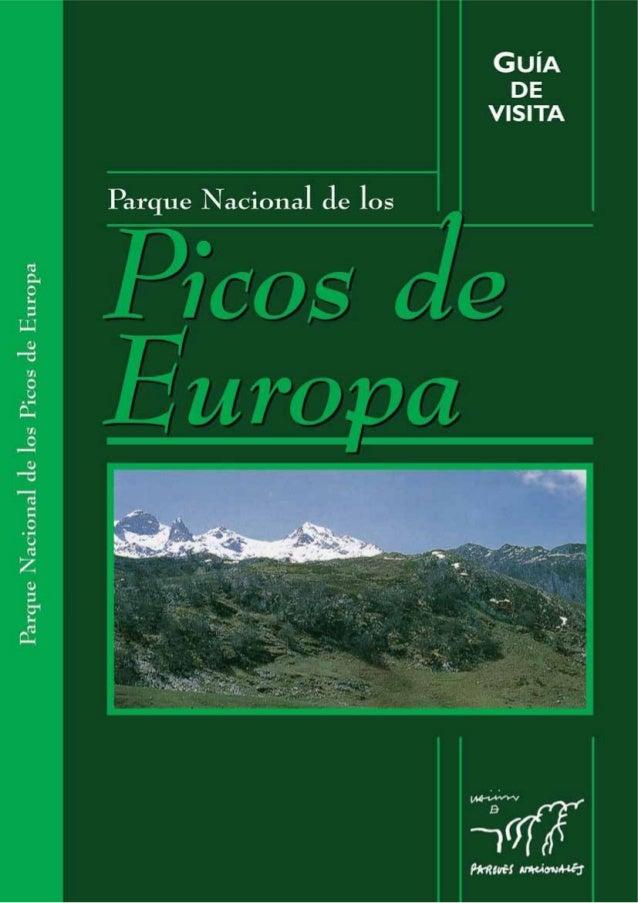 Guía de visita del Parque Nacional de los Picos de Europa Coordinador Miguel Menéndez de la Hoz