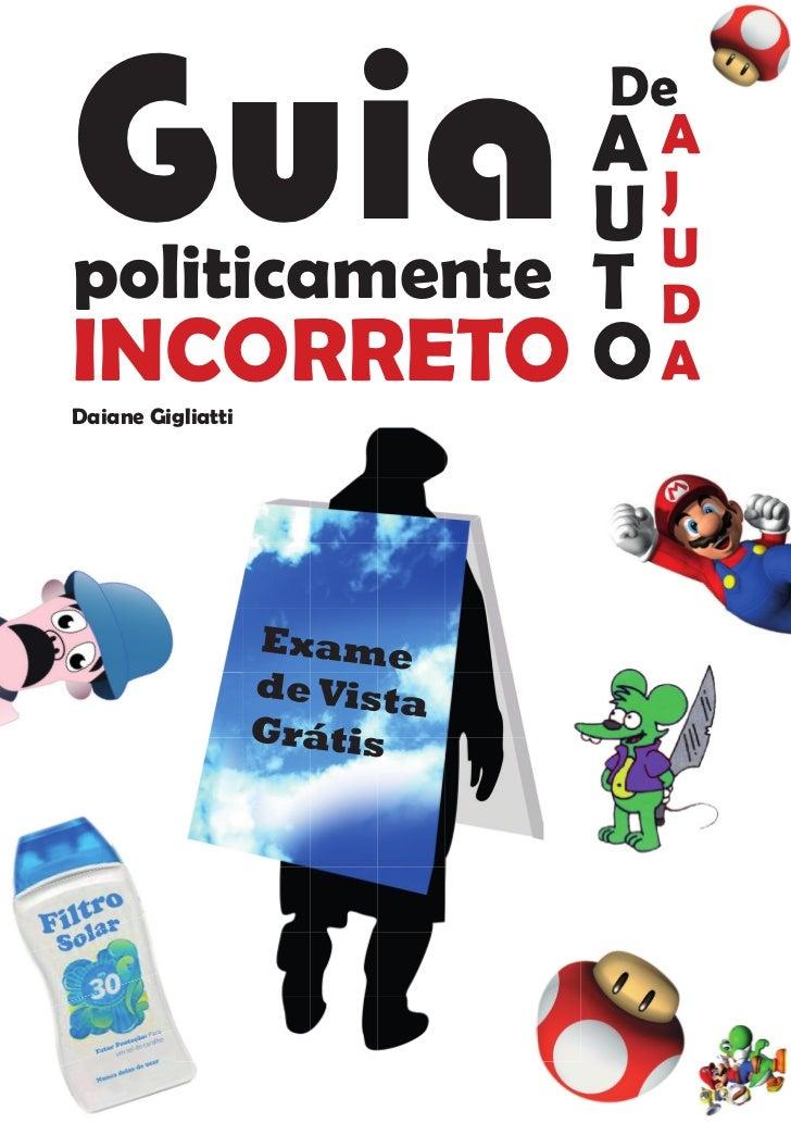 Guia          A              Upoliticamente T                   DeINCORRETO ODaiane Gigliatti