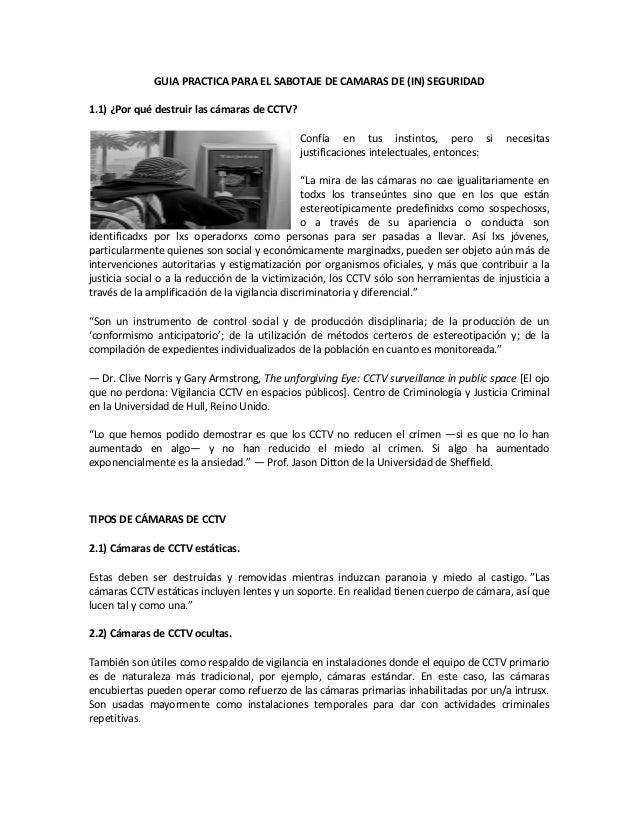 GUIA PRACTICA PARA EL SABOTAJE DE CAMARAS DE (IN) SEGURIDAD1.1) ¿Por qué destruir las cámaras de CCTV?Confía en tus instin...