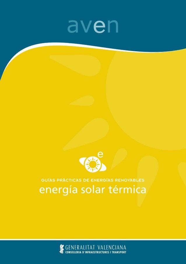 energía solar térmica                           G U Í A S P R Á C T I C A S D E E N E R G Í A S R E N O VA B L E Saven maq...