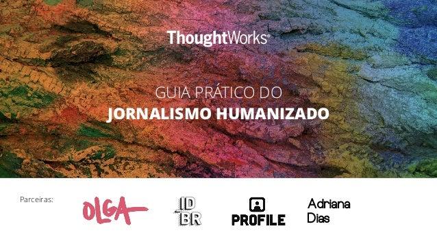 Adriana Dias Parceiras: GUIA PRÁTICO DO JORNALISMO HUMANIZADO