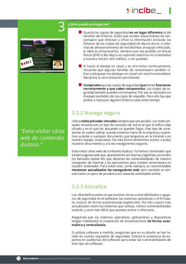 12 Ransomware: una guía de aproximación para el empresario Guarda las copias de seguridad en un lugar diferente al del se...