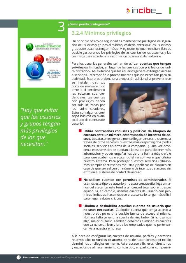 13 Ransomware: una guía de aproximación para el empresario 3.2.4 Mínimos privilegios Un principio básico de seguridad es ...