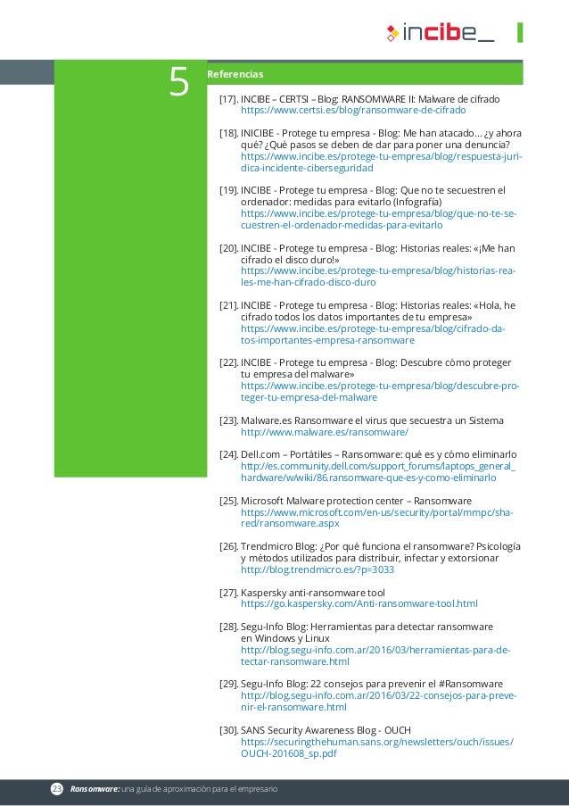 23 Ransomware: una guía de aproximación para el empresario Referencias [17].INCIBE – CERTSI – Blog: RANSOMWARE II: Malwa...