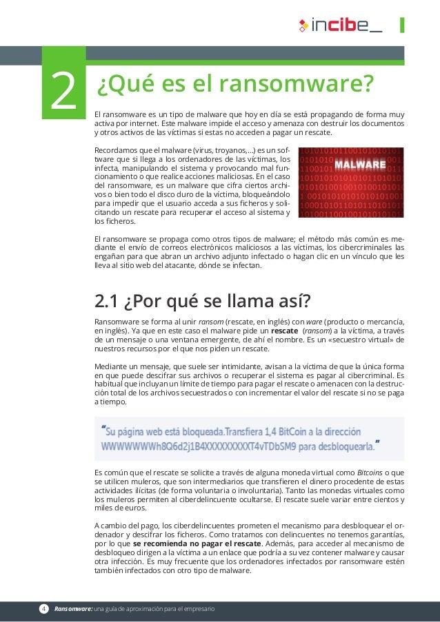 4 Ransomware: una guía de aproximación para el empresario ¿Qué es el ransomware? El ransomware es un tipo de malware que ...