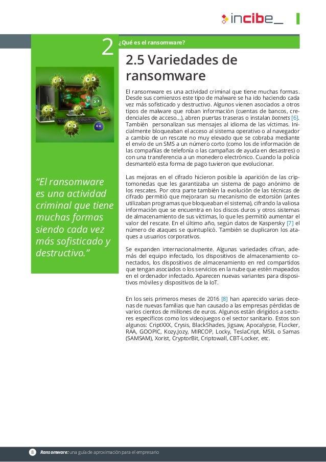8 Ransomware: una guía de aproximación para el empresario 2.5 Variedades de ransomware El ransomware es una actividad cri...