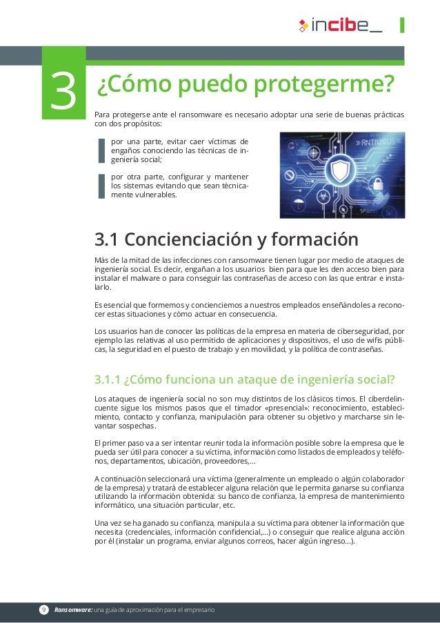 9 Ransomware: una guía de aproximación para el empresario ¿Cómo puedo protegerme? Para protegerse ante el ransomware es n...