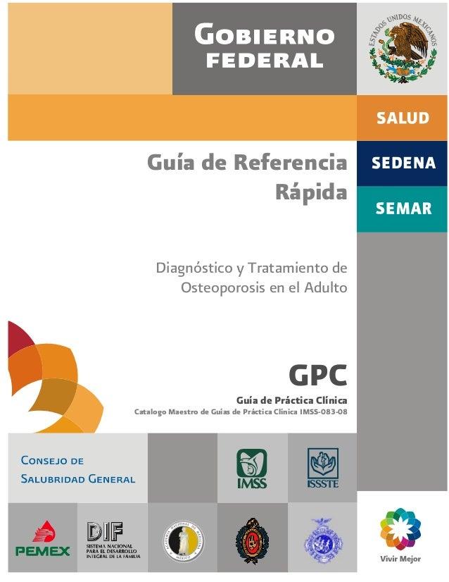 Guía de ReferenciaRápidaDiagnóstico y Tratamiento deOsteoporosis en el AdultoGPCGuía de Práctica ClínicaCatalogo Maestro d...
