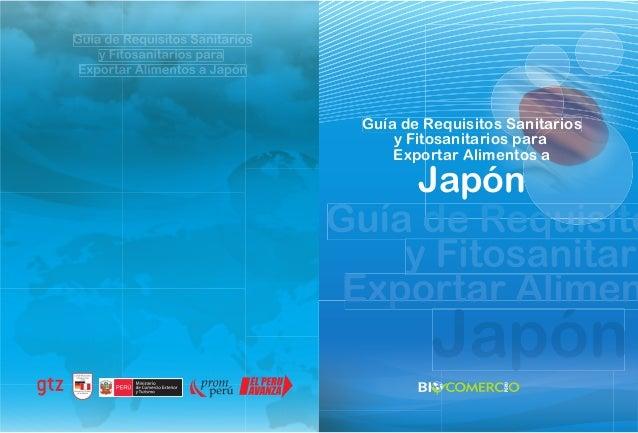 Guía de Requisitos Sanitarios y Fitosanitarios para Exportar Alimentos a Japón