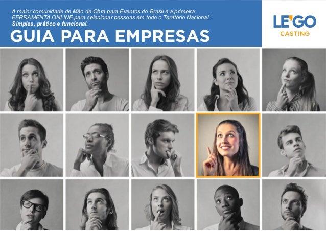 A maior comunidade de Mão de Obra para Eventos do Brasil e a primeira FERRAMENTA ONLINE para selecionar pessoas em todo o ...