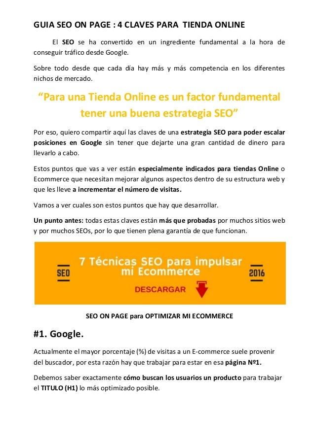 GUIA SEO ON PAGE : 4 CLAVES PARA TIENDA ONLINE El SEO se ha convertido en un ingrediente fundamental a la hora de consegui...