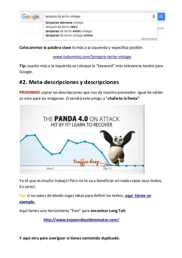 Colocaremos la palabra clave lo más a la izquierda y específica posible . www.tudominio.com/lampara-techo-vintage Tip: cua...