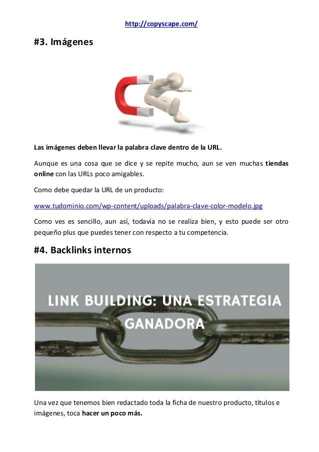 http://copyscape.com/ #3. Imágenes Las imágenes deben llevar la palabra clave dentro de la URL. Aunque es una cosa que se ...