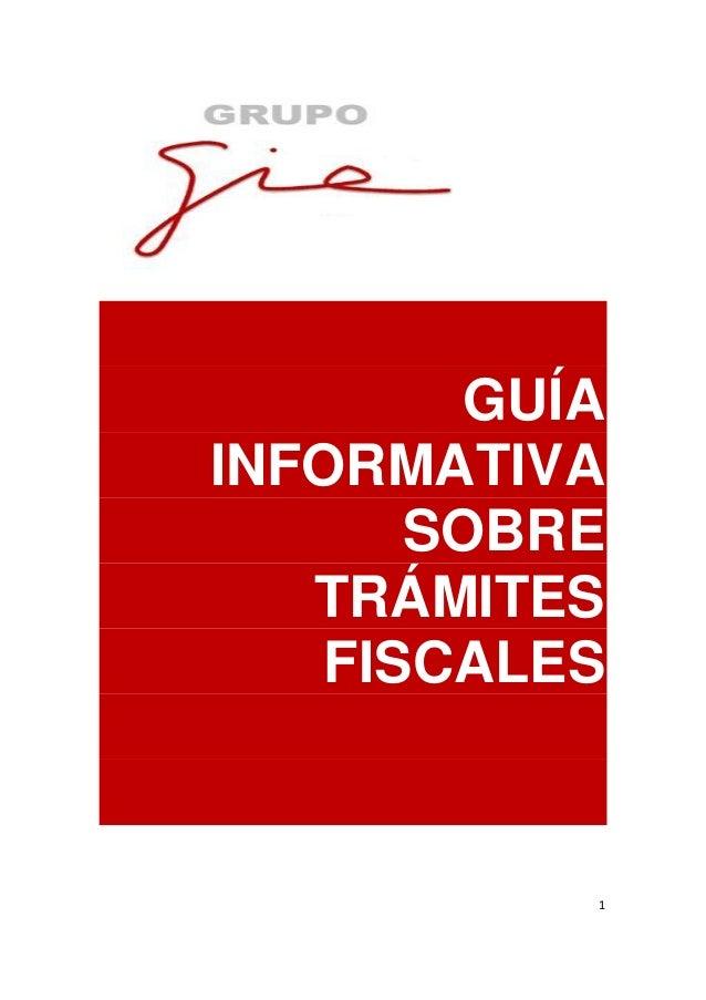 1 GUÍA INFORMATIVA SOBRE TRÁMITES FISCALES