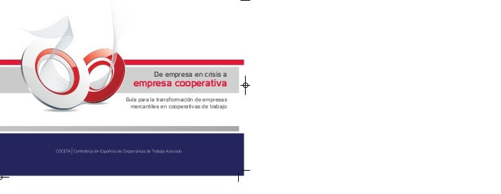 De empresa en crisis a  empresa cooperativaGuía para la transformación de empresas mercantiles en cooperativas de trabajo