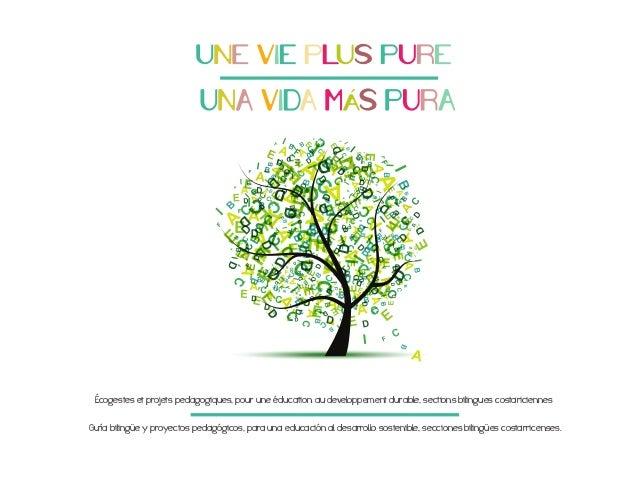 Le Costa Rica est le pays de la Pura Vida, c'est aussi un pionnier en matière de politiques liées au développement durable...