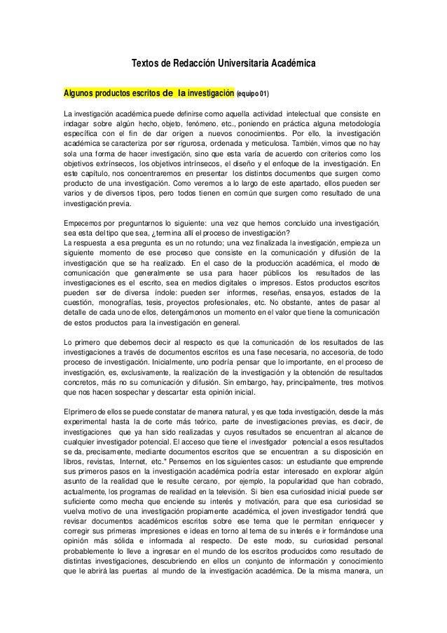 Textos de Redacción Universitaria Académica Algunos productos escritos de la investigación (equipo 01) La investigación ac...