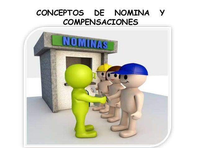 CONCEPTOS DE NOMINA Y COMPENSACIONES