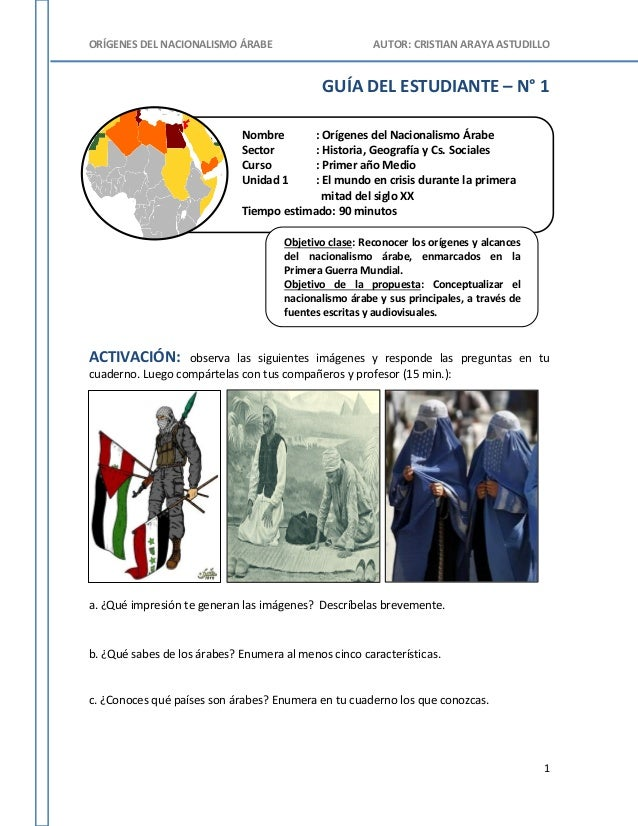 ORÍGENES DEL NACIONALISMO ÁRABE AUTOR: CRISTIAN ARAYA ASTUDILLO 1 Nombre : Orígenes del Nacionalismo Árabe Sector : Histor...