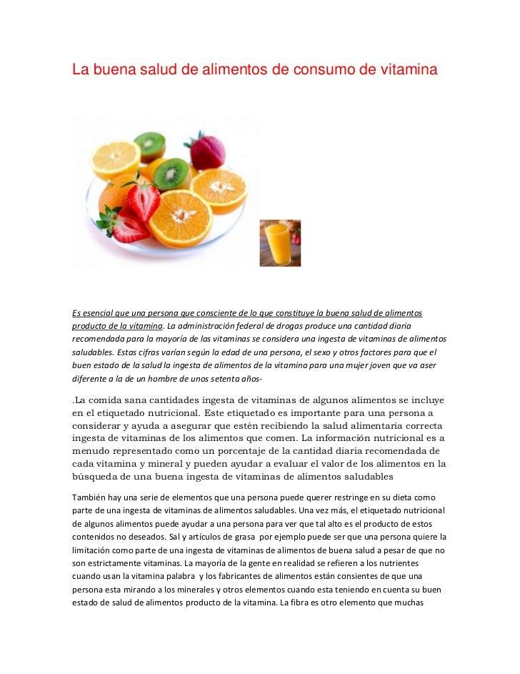 La buena salud de alimentos de consumo de vitaminaEs esencial que una persona que consciente de lo que constituye la buena...