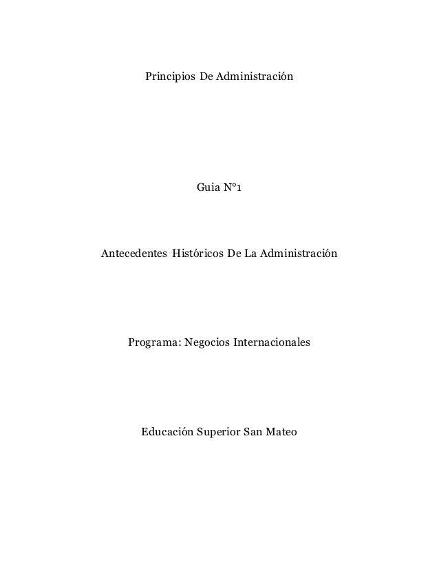 Principios De Administración Guia N°1 Antecedentes Históricos De La Administración Programa: Negocios Internacionales Educ...