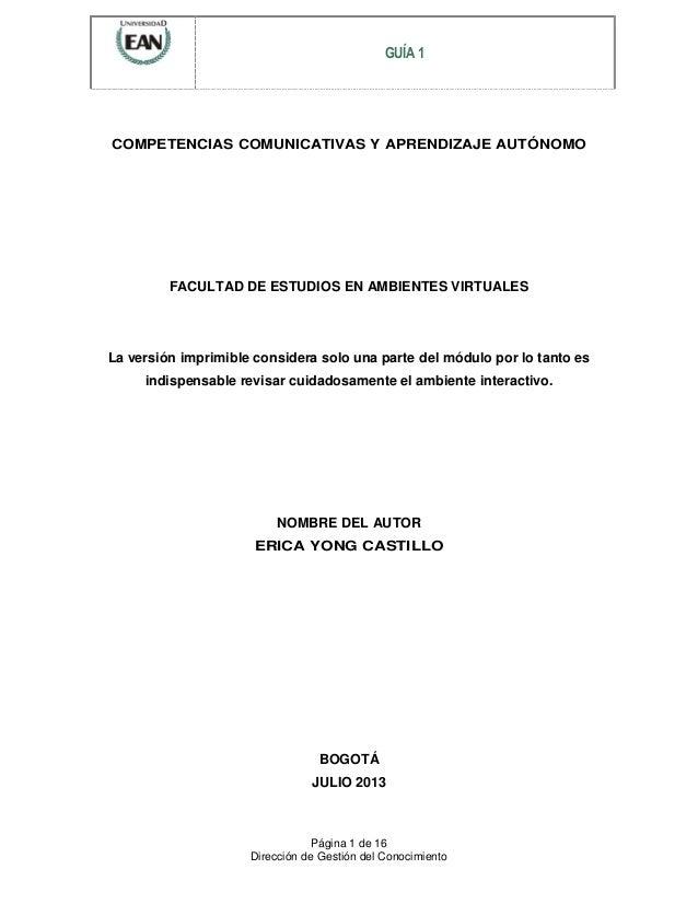 Página 1 de 16 Dirección de Gestión del Conocimiento GUÍA 1 COMPETENCIAS COMUNICATIVAS Y APRENDIZAJE AUTÓNOMO FACULTAD DE ...