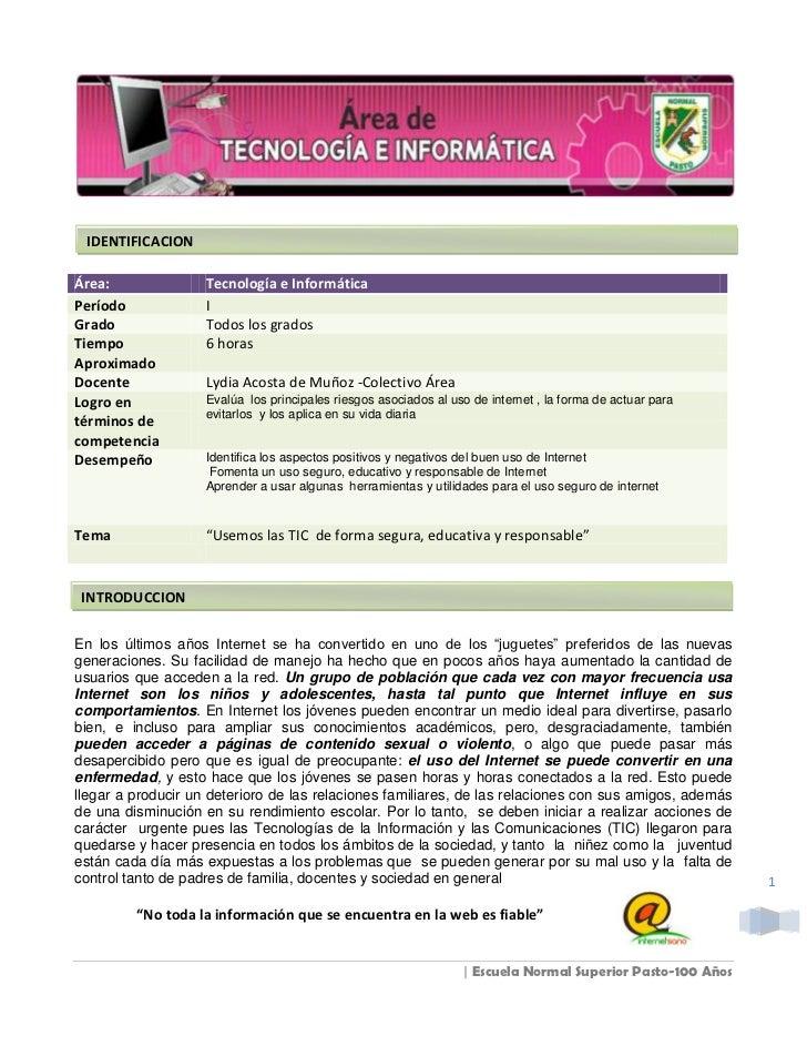 IDENTIFICACION<br />Área:Tecnología e InformáticaPeríodoIGradoTodos los gradosTiempo Aproximado6 horasDocenteLydia Acosta ...