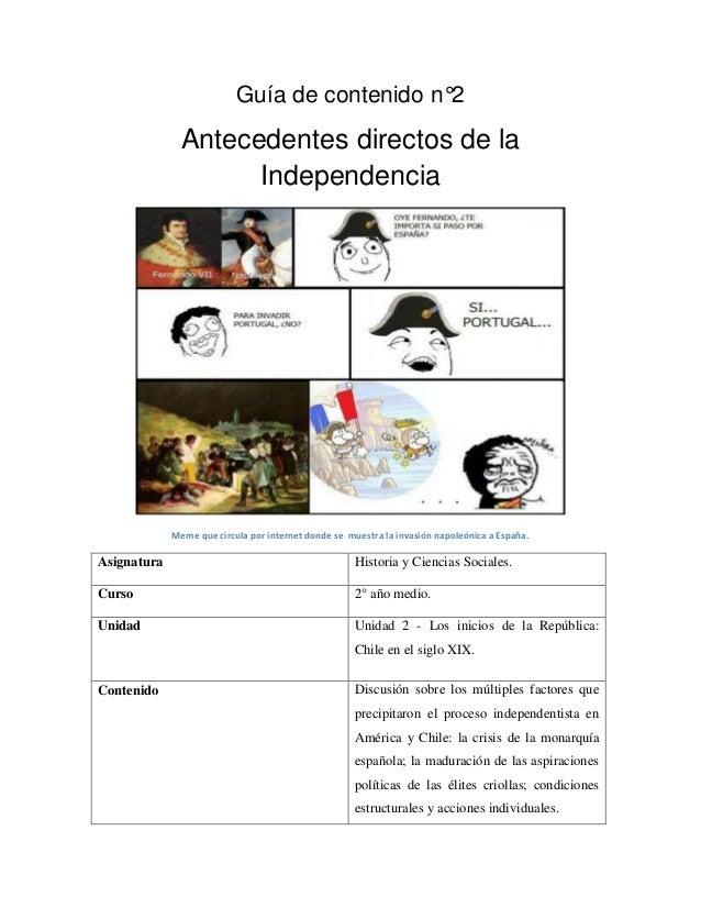 Guía de contenido n°2  Antecedentes directos de la Independencia  Meme que circula por internet donde se muestra la invasi...