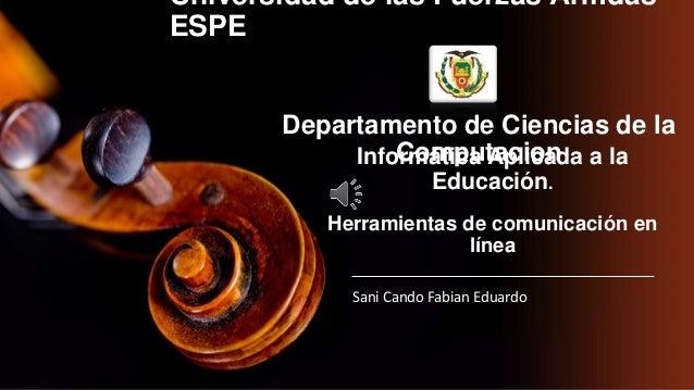 Universidad de las Fuerzas Armdas ESPE Sani Cando Fabian Eduardo Departamento de Ciencias de la ComputacionInformática Apl...