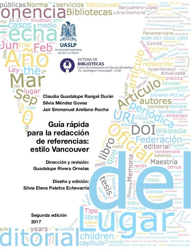Guía rápida para la redacción de referencias: estilo Vancouver Claudia Guadalupe Rangel Durán Silvia Méndez Govea Jair Emm...