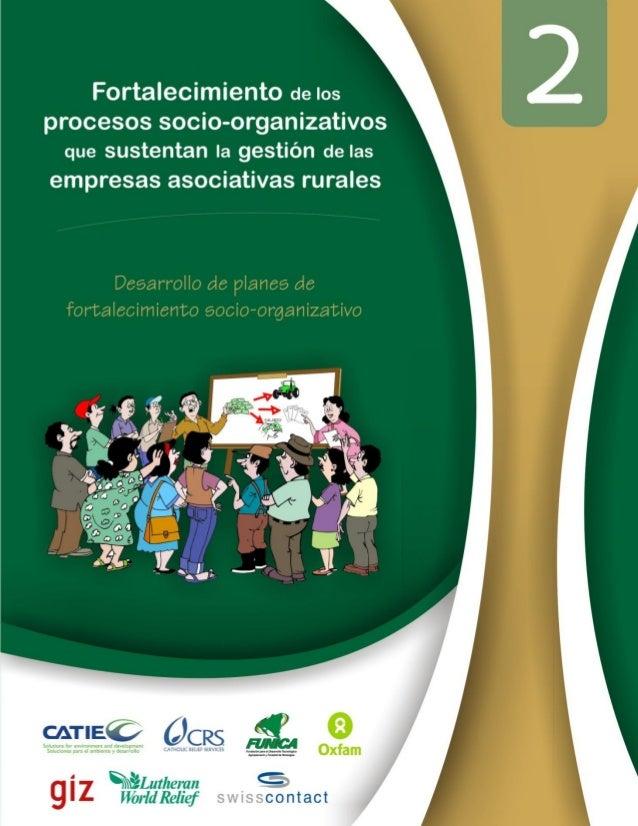 Fortalecimiento de los procesos socio-organizativos que sustentan la gestión de las empresas asociativas rurales  Autores:...