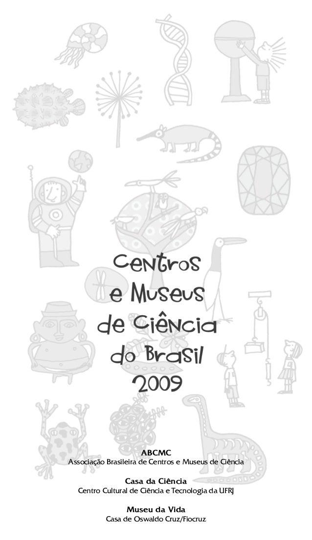 ABCMCAssociação Brasileira de Centros e Museus de Ciência                Casa da Ciência  Centro Cultural de Ciência e Tec...