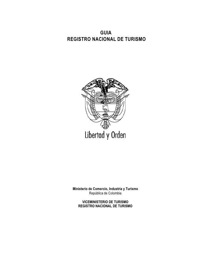 GUIAREGISTRO NACIONAL DE TURISMO Ministerio de Comercio, Industria y Turismo            República de Colombia      VICEMIN...