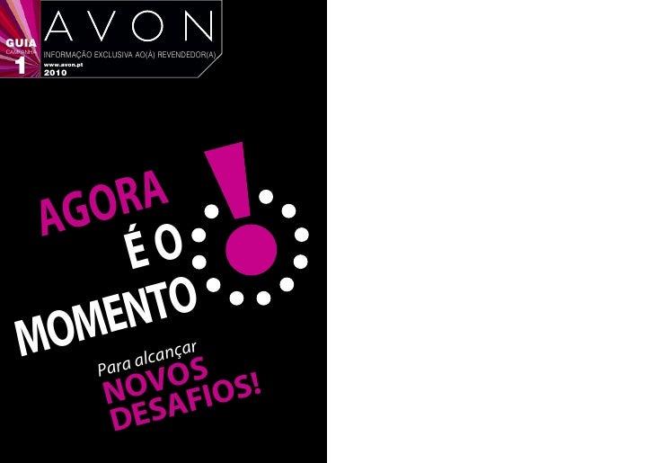 GUIA CAMPANHA            INFORMAÇÃO EXCLUSIVA AO(À) REVENDEDOR(A)  1         www.avon.pt            2010         A GO RA  ...