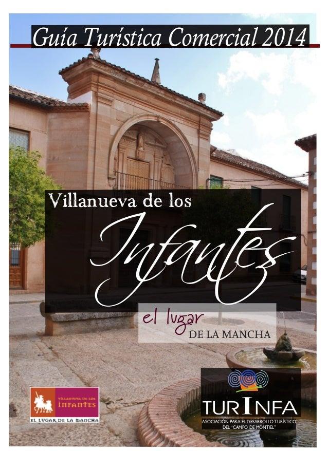"""Guía Turística Comercial 2014 Villanueva de los Infantes ASOCIACIÓN PARA EL DESARROLLOTURÍSTICO DEL """"CAMPO DE MONTIEL"""""""